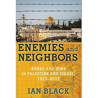 Enemies and Neighbors - Arabs and Jews in Palestine and Israel - 1917-