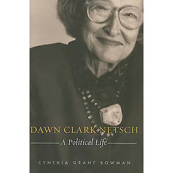 Dawn Clark Netsch-uma vida política por Cynthia Grant Bowman-9780810