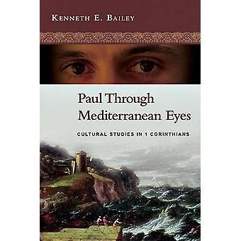 Paul mit mediterranen Augen - Kulturwissenschaften im 1. Korintherbrief durch
