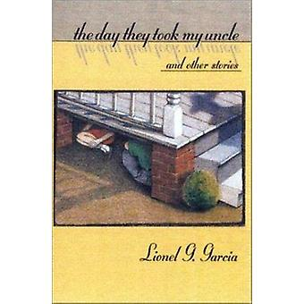 The Day They Took My Uncle and Other Stories by Lionel G. Garcia - 97