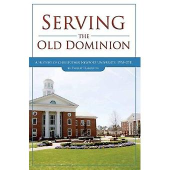 Serving the Old Dominion - A History of Christopher Newport University
