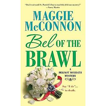 Bel of the Brawl by Maggie McConnon - 9781250077295 Book