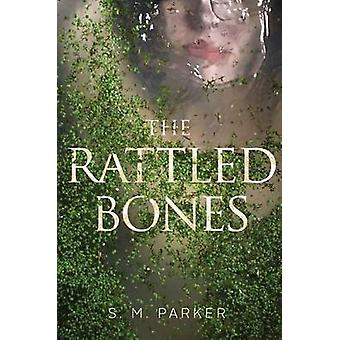 The Rattled Bones by S M Parker - 9781481482042 Book
