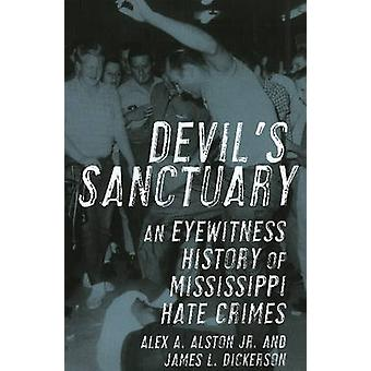 Devil's Sanctuary - An Eyewitness History of Mississippi Hate Crimes b