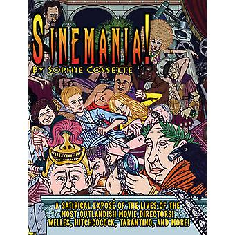 Sinemania! - A Satirical Expose of the Most Outlandish Movie Directors