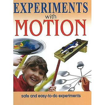 Experiments with Motion - Safe & Easy-to-Do Experiments by Sterling Pu
