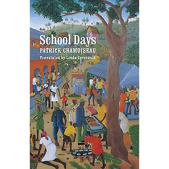 School Days by Patrick Chamoiseau - 9780803263765 Book