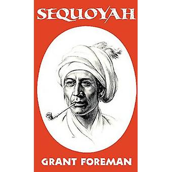 Sequoyah by Grant Foreman - 9780806110561 Book