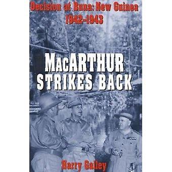 Macarthur Strikes Back - Decision at Buna - New Guinea 1942-1943 (illus
