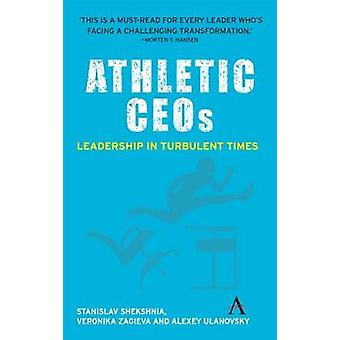 Athletic CEOs - Leadership in Turbulent Times by Stanislav Shekshnia -
