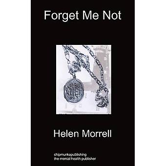 Forget Me Not by Morrell & Helen