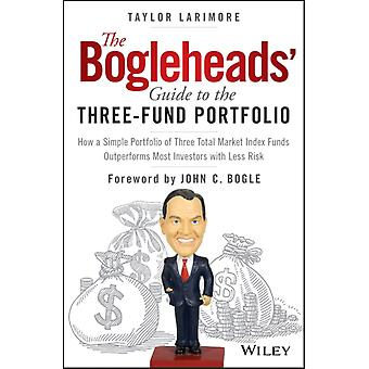 Bogleheads Guide to the ThreeFund Portfolio by Taylor Larimore