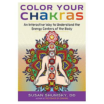 Color Your Chakras by Susan Susan Shumsky Shumsky