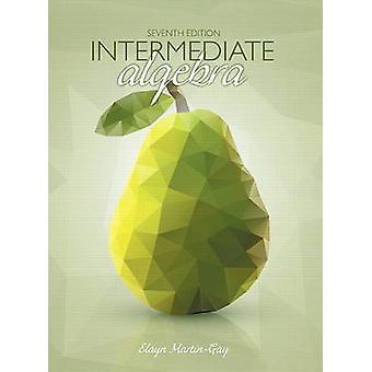 Intermediate Algebra par MartinGay & Elayn