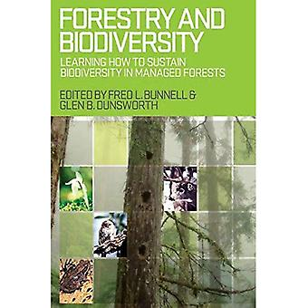 Forestry and Biodiversity: Learning How to Sustain Biodiversity in Managed Forests