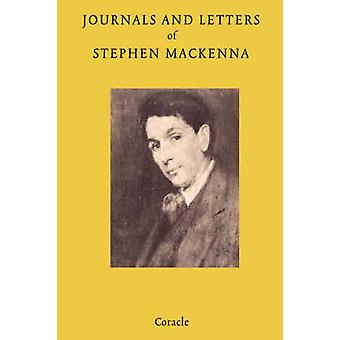 Journals and Letters of Stephen Mackenna by Mackenna & Stephen