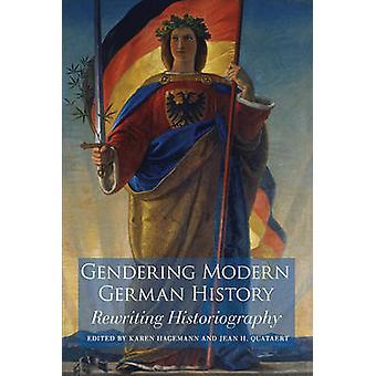 Gendering Modern German History by Hagemann & Karen