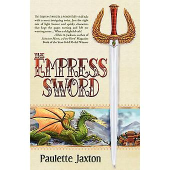 The Empress Sword by Jaxton & Paulette