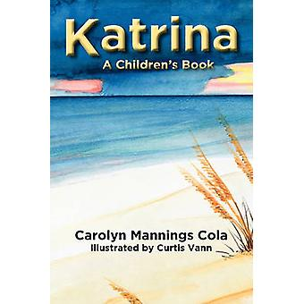 Katrina A Childrens Book by Mannings Cola & Carolyn