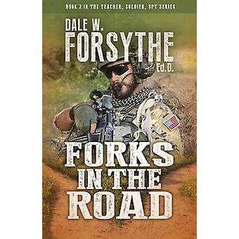 Forks in the Road by Forsythe & Dale W