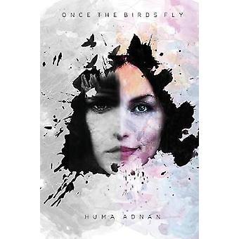 Once The Birds Fly by Adnan & Huma