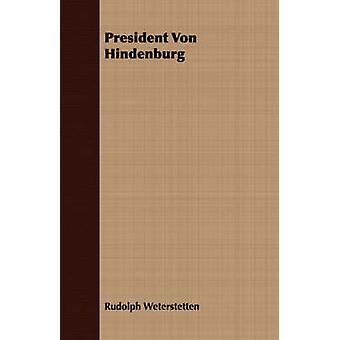 President Von Hindenburg by Weterstetten & Rudolph