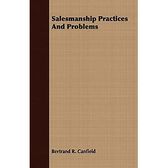 Salesmanship Practices And Problems by Canfield & Bertrand R.