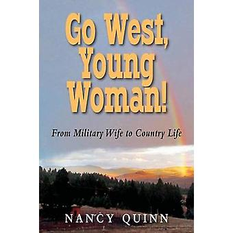Go West Young Woman by Quinn & Nancy