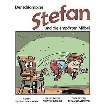 Der Schlampige Stefan Und Die Emporten Mobel Skurril  Lustige Kinderreime by Richard & Gabriella