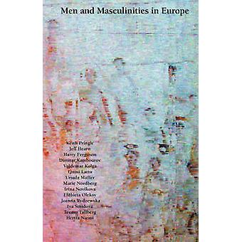 Men and Masculinities in Europe by Critical Research on Men in Europe
