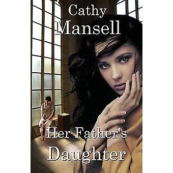 Her Fathers Daughter by Mansell & Cathy