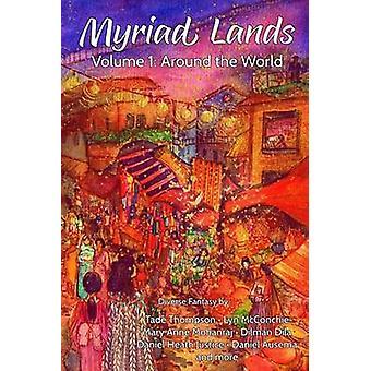 Myriad Lands Volume 1 Around the World by Stokes & David R