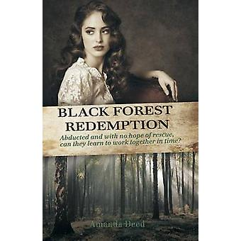 Black Forest Redemption by Deed & Amanda