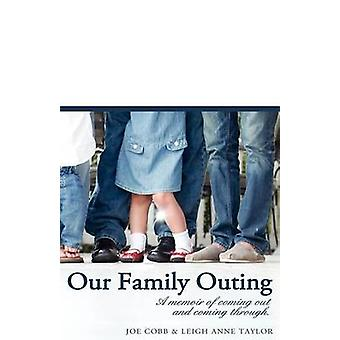 Our Family Outing A Memoir of Coming Out and Coming Through by Cobb & Joe