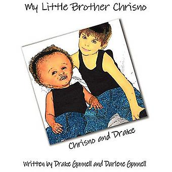 My Little Brother Chrisno by Gunnell & Drake