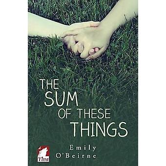 The Sum of These Things by OBeirne & Emily