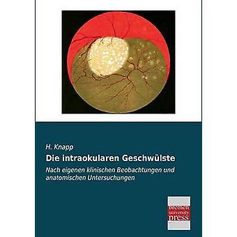 Die Intraokularen Geschwulste by Knapp & H.