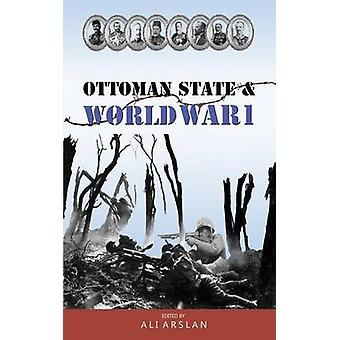 Ottoman State  World War I by Arslan & Ali