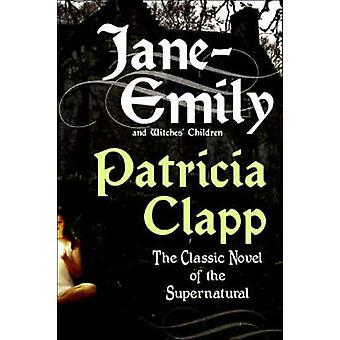 JaneEmily and Witches Children by Clapp & Patricia