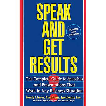Speak and Get Results Complete Guide to Speeches  Presentations Work Bus by Linver & Sandy