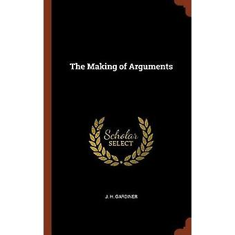 The Making of Arguments by Gardiner & J. H.