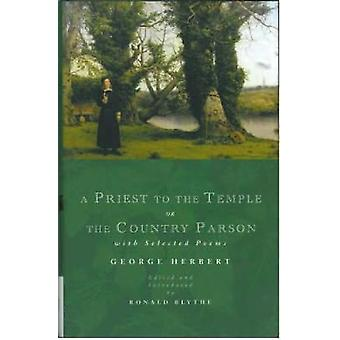 A Priest to the Temple or the Country Parson by Herbert & George