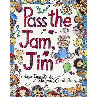 Pass The Jam by Kaye Umansky & Illustrated by Margaret Chamberlain