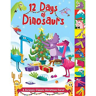 12 Days of Dinosaurs  A Jurassic Classic Christmas Carol by Maggie Fischer & Illustrated by Adam Devaney