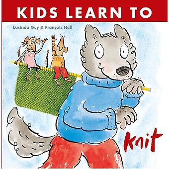 Kids Learn to Knit by Lucinda Guy