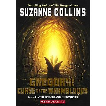 Gregor and the Curse of the Warmbloods by Suzanne Collins - 978141773