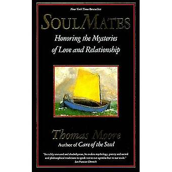 Soul Mates - Honoring the Mysteries of Love and Relationship by Thomas