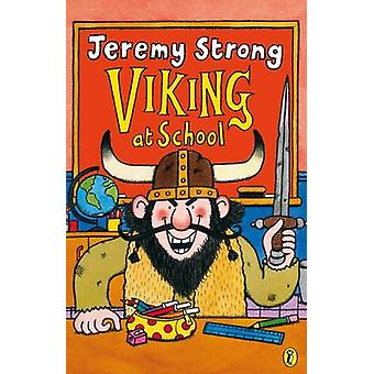 Viking at School by Jeremy Strong - John Levers - 9780140387162 Book