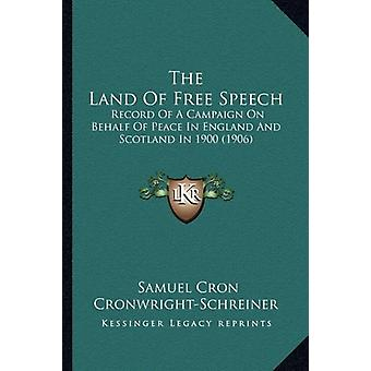 The Land of Free Speech - Record of a Campaign on Behalf of Peace in E