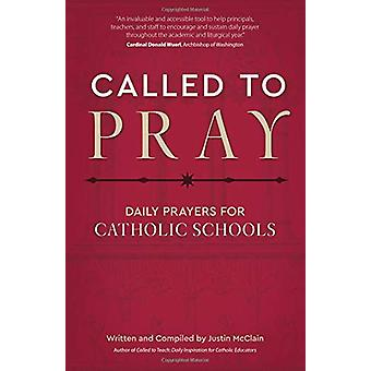 Called to Pray - Daily Prayers for Catholic Schools by Justin McClain